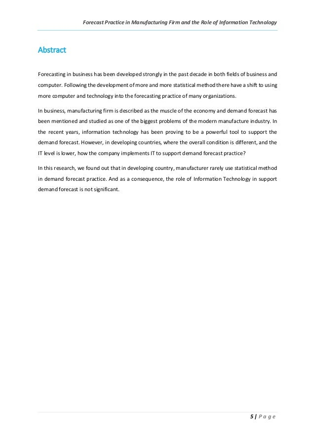 Forecast Practice in Manufacturing Firm and the Role of Information Technology 5 | P a g e Abstract Forecasting in busines...