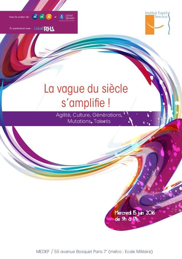 La vague du siècle s'amplifie ! Agilité, Culture, Générations, Mutations, Talents MEDEF / 55 avenue Bosquet Paris 7° (métr...