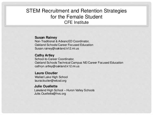 STEM Recruitment and Retention Strategies for the Female Student CFE Institute Susan Rainey Non-Traditional & AdvancED Coo...