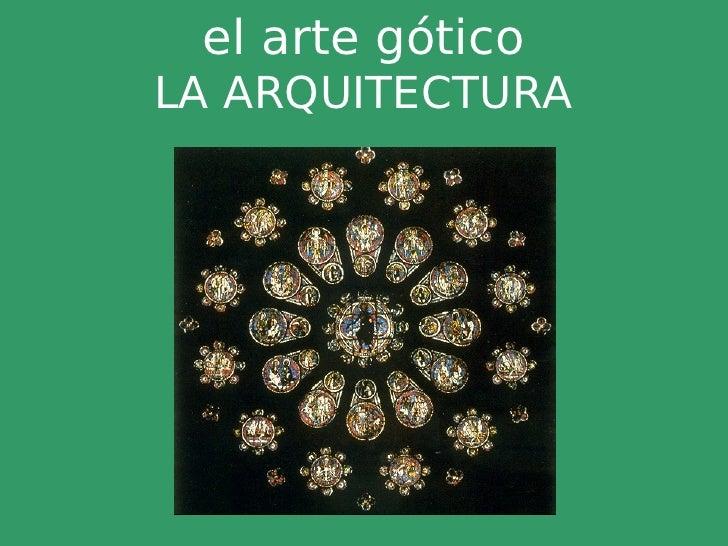 el arte gótico LA ARQUITECTURA