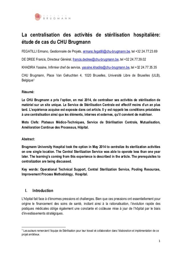1 La centralisation des activités de stérilisation hospitalière: étude de cas du CHU Brugmann FEGATILLI Ermano, Gestionnai...