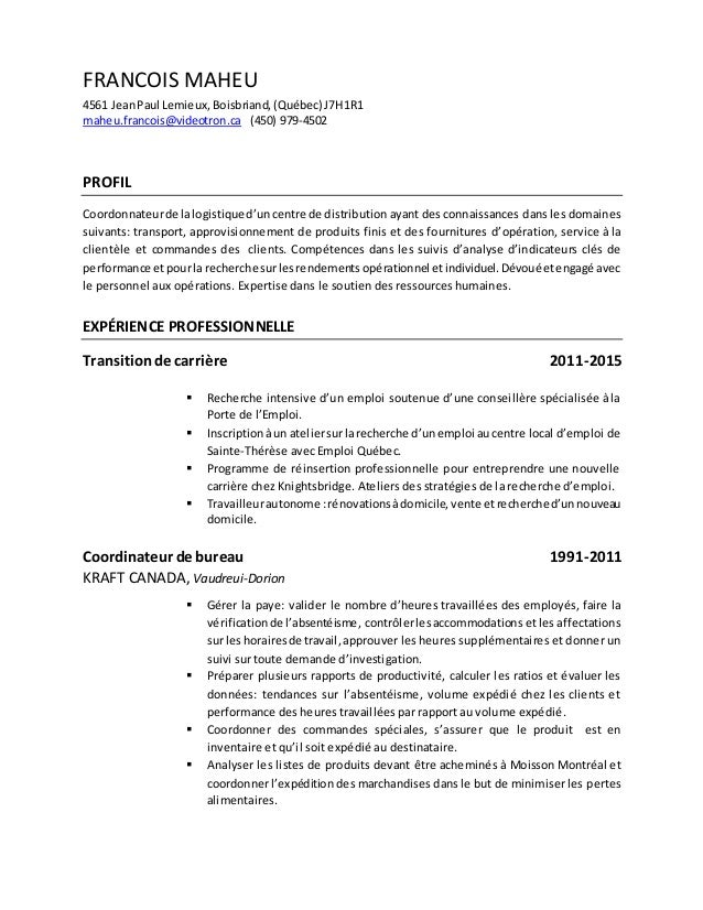 FRANCOIS MAHEU 4561 JeanPaul Lemieux,Boisbriand, (Québec) J7H1R1 maheu.francois@videotron.ca (450) 979-4502 PROFIL Coordon...