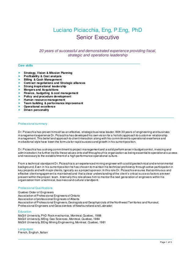Page 1 of 5 Luciano Piciacchia, Eng, P.Eng, PhD Senior Executive 20 years of successful and demonstrated experience provid...