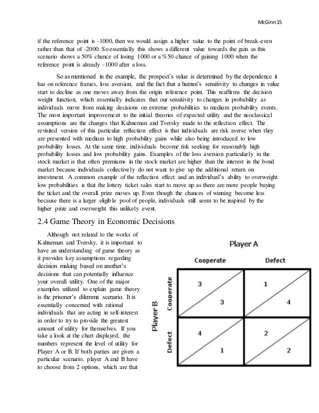 prospect theory behavioral theory and the threat-rigidity thesis Figure 1: a hypothetical value function in prospect theory of decision problems and the evaluation of probabilities and outcomes produce predictable shifts of preference when the same problem is framed in di erent.