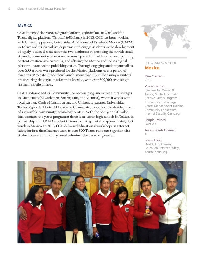 12 Digital Inclusion Social Impact Evaluation MEXICO OGE launched the Mexico digital platform, InfoFácil.mx, in 2010 and t...