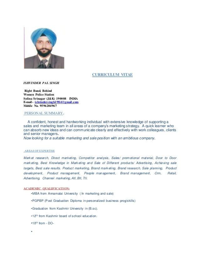 CURRICULUM VITAE ISHVINDER PAL SINGH Right Bund, Behind Women Police Station Solina Srinagar (J&K) 190008 INDIA E-mail- is...