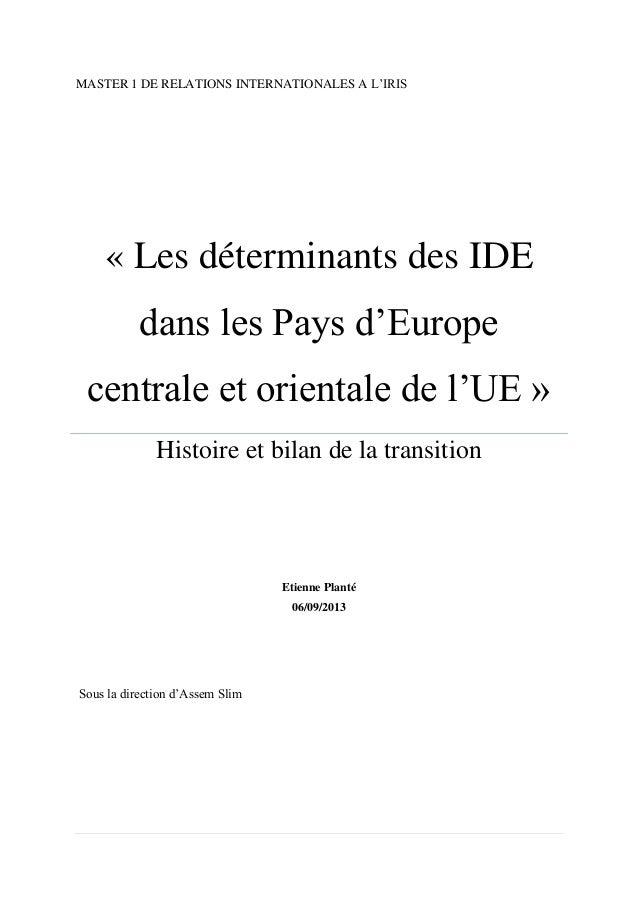 MASTER 1 DE RELATIONS INTERNATIONALES A L'IRIS « Les déterminants des IDE dans les Pays d'Europe centrale et orientale de ...