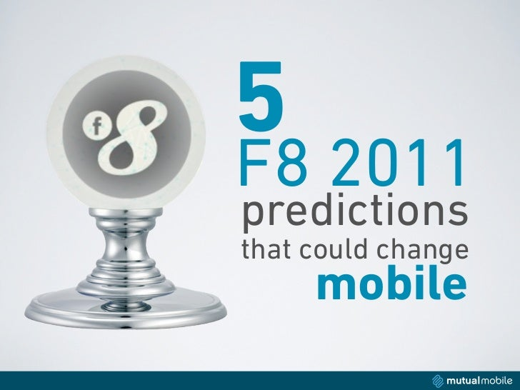 5F8 2011predictionsthat could change     mobile