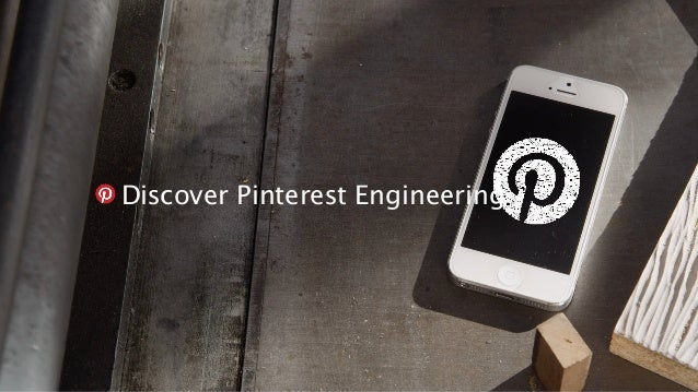 Discover Pinterest Engineering