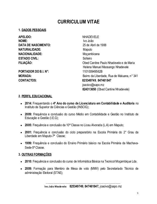 CURRICULUM VITAE  1. DADOS PESSOAIS  APELIDO: NHADEVELE  NOME: Ivo João  DATA DE NASCIMENTO: 25 de Abril de 1988  NATURALI...