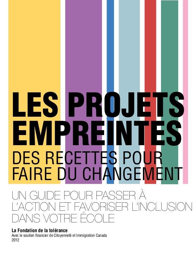 Les Projets Empreintes Des recettes pour faire du changement Un guide pour passer à l'action et favoriser l'inclusion dans...