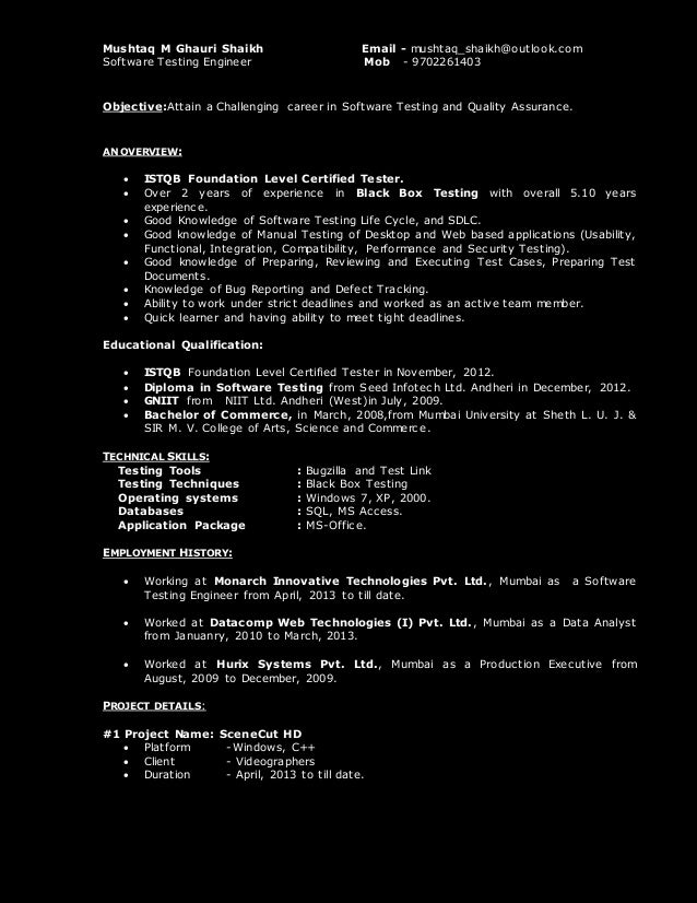 Mushtaq M Ghauri Shaikh Email - mushtaq_shaikh@outlook.com Software Testing Engineer Mob - 9702261403 Objective:Attain a C...