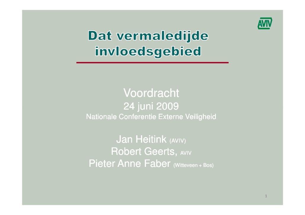 Voordracht            24 juni 2009 Nationale Conferentie Externe Veiligheid          Jan Heitink (AVIV)      Robert Geerts...