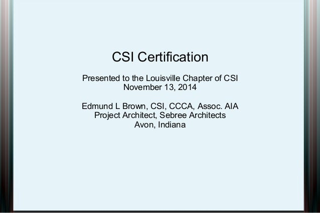 CSI certification presentation