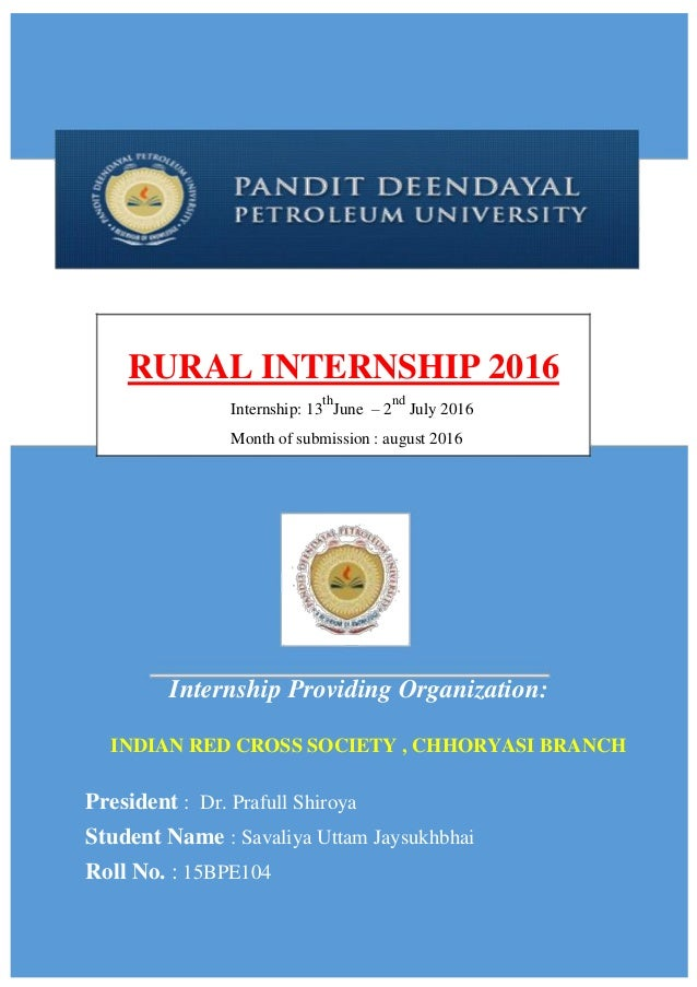 RURAL INTERNSHIP 2016 Internship: 13 th June – 2 nd July 2016 Month of submission : august 2016 Internship Providing Organ...