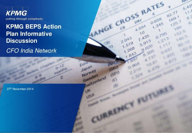 KPMG BEPS Action Plan Informative Discussion CFO India Network 27th November 2014