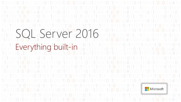 SQL Server 2016 Everything built-in