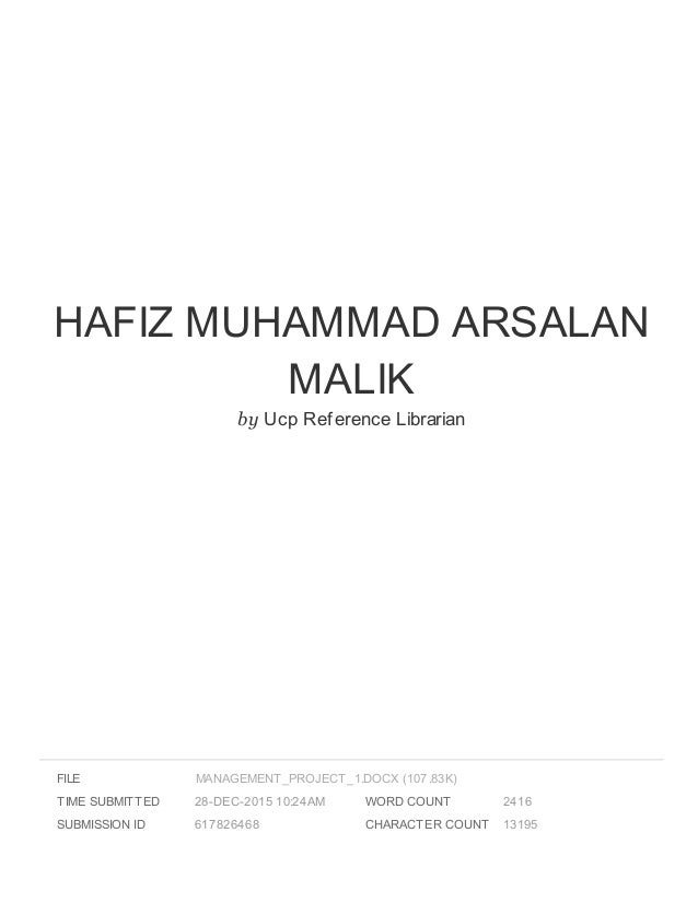 HAFIZ MUHAMMAD ARSALAN MALIK by Ucp Reference Librarian FILE TIME SUBMITTED 28-DEC-2015 10:24AM SUBMISSION ID 617826468 WO...