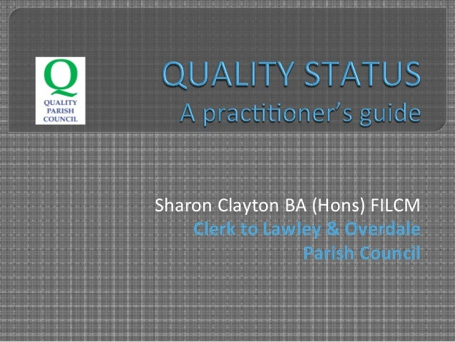 SharonClaytonBA(Hons)FILCM ClerktoLawley&Overdale ParishCouncil