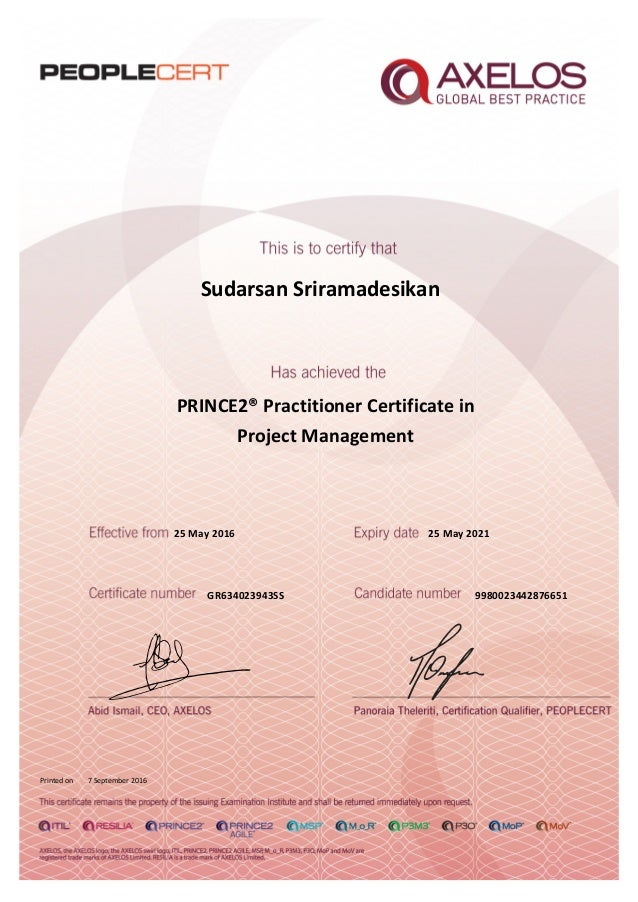 Sudarsan Sriramadesikan PRINCE2® Practitioner Certificate in Project Management 25 May 2016 GR634023943SS Printed on 7 Sep...