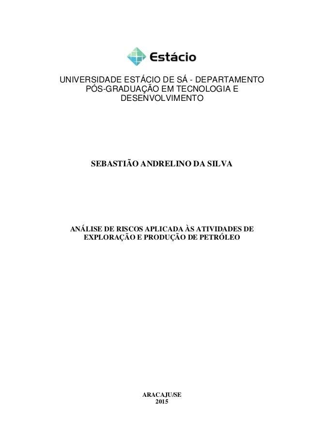 UNIVERSIDADE ESTÁCIO DE SÁ - DEPARTAMENTO PÓS-GRADUAÇÃO EM TECNOLOGIA E DESENVOLVIMENTO SEBASTIÃO ANDRELINO DA SILVA ANÁLI...