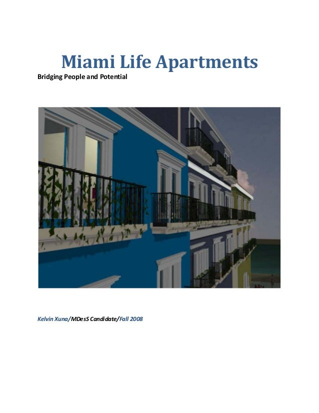 Miami Life Apartments  Bridging People and Potential          Kelvin Xuna/MDesS Candidate/Fall 2008