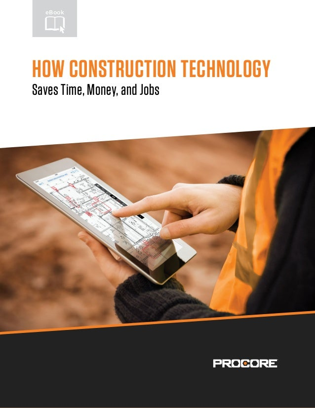 HOW CONSTRUCTION TECHNOLOGY Saves Time, Money, and Jobs eBook