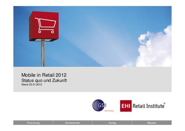 BildbeispielMobile in Retail 2012Status quo und ZukunftStand 23.01.2012    Forschung        Konferenzen   Verlag   Messen