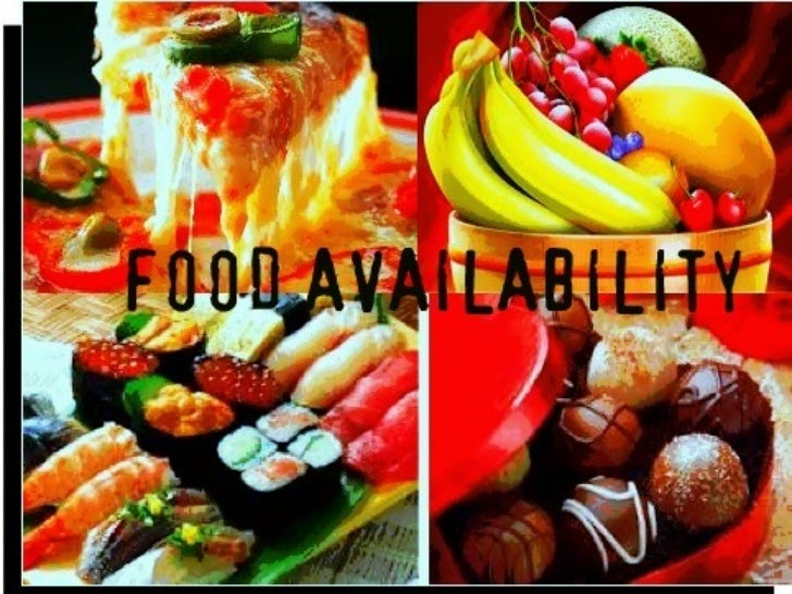 """food availability Currently, the tool utilised to assess food availability is the """"food balance sheet"""" which gives a picture of the amount of food available for human consumption in a country as a result of food production, imports, exports, aid, wastes, and alternative uses ."""