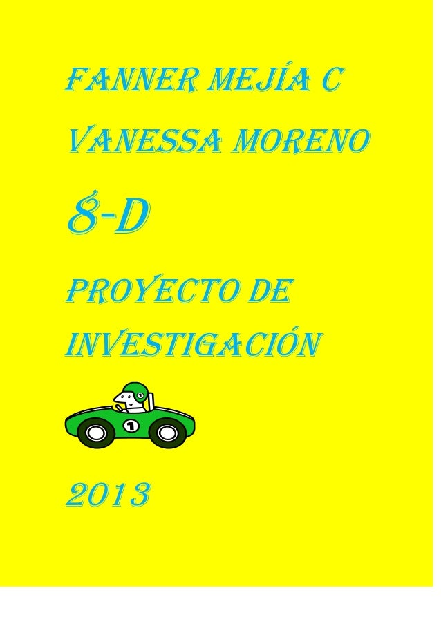 Fanner mejía c Vanessa moreno 8-d Proyecto de investigación 2013