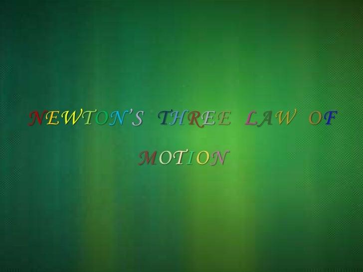 NEWTON'S  THREELAWOFMOTION<br />