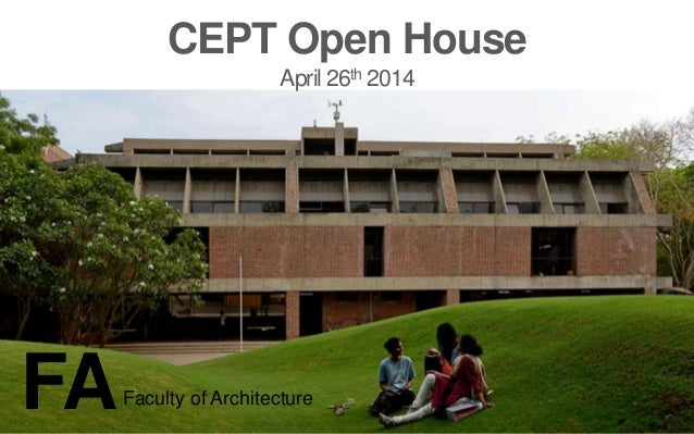 FA CEPT Open House April 26th 2014 FAFaculty of Architecture