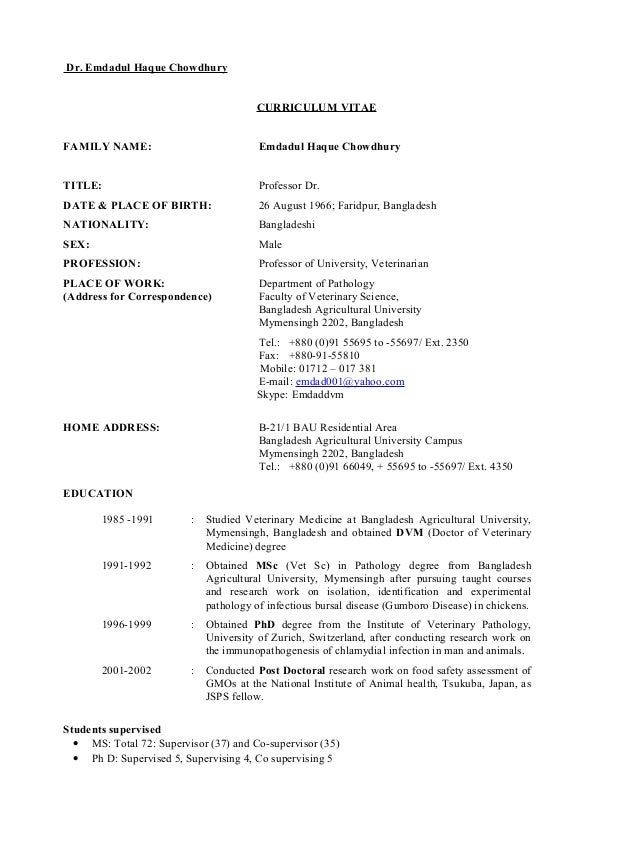 Dr. Emdadul Haque Chowdhury CURRICULUM VITAE FAMILY NAME: Emdadul Haque Chowdhury TITLE: Professor Dr. DATE & PLACE OF BIR...