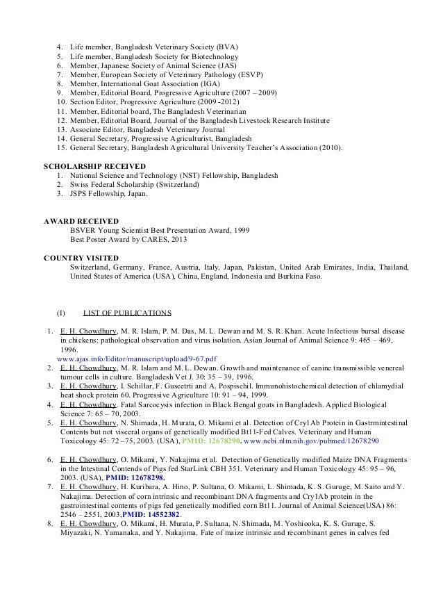 4. Life member, Bangladesh Veterinary Society (BVA) 5. Life member, Bangladesh Society for Biotechnology 6. Member, Japane...