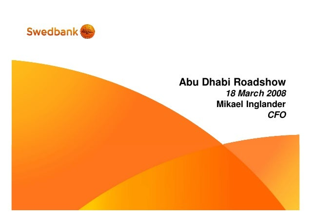 Abu Dhabi Roadshow 18 March 2008 Mikael Inglander CFO