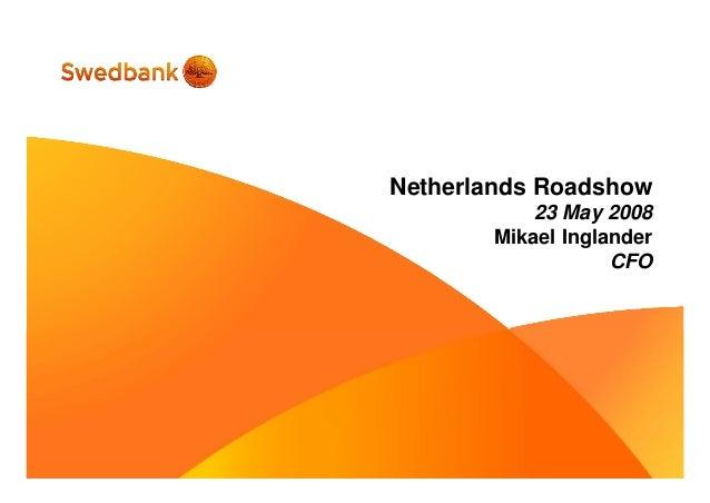 Netherlands Roadshow 23 May 2008 Mikael Inglander CFO