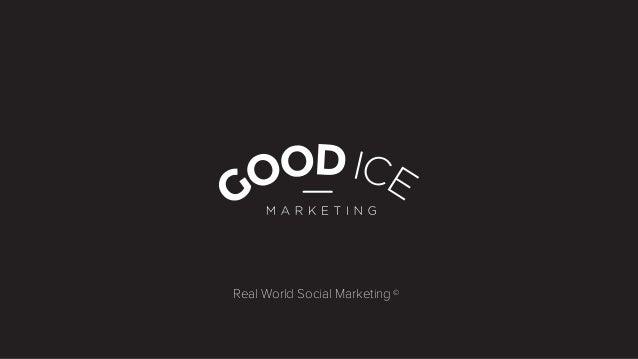Real World Social Marketing ©