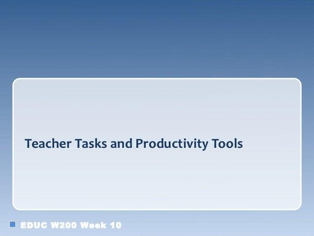 Teacher Tasks and Productivity ToolsEDUC W200 Week 10