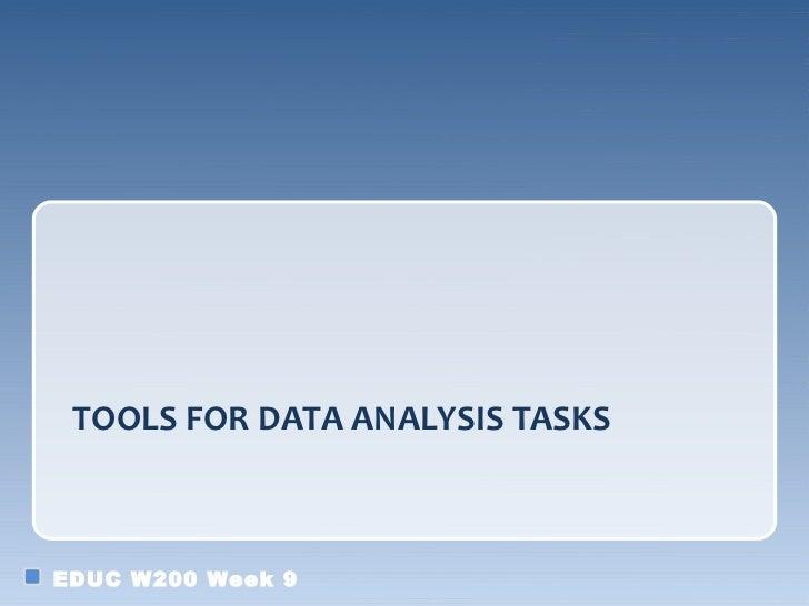TOOLS FOR DATA ANALYSIS TASKSEDUC W200 Week 9