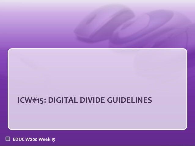 ICW#15: DIGITAL DIVIDE GUIDELINESEDUC W200 Week 15