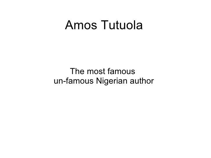 Amos Tutuola The most famous  un-famous Nigerian author