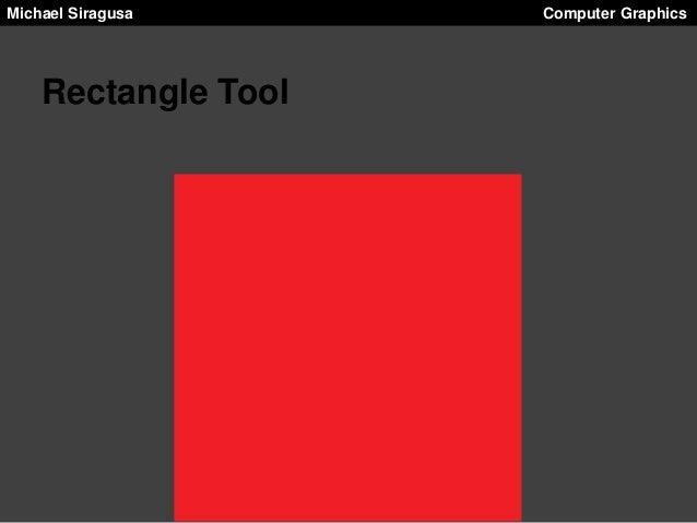 Michael Siragusa  Rectangle Tool  Computer Graphics