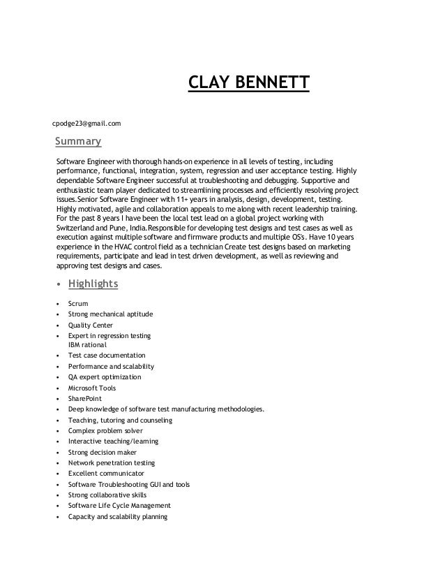 CLAY BENNETT cpodge23@gmail.com Summary Software Engineer with thorough hands-on experience in all levels of testing, incl...