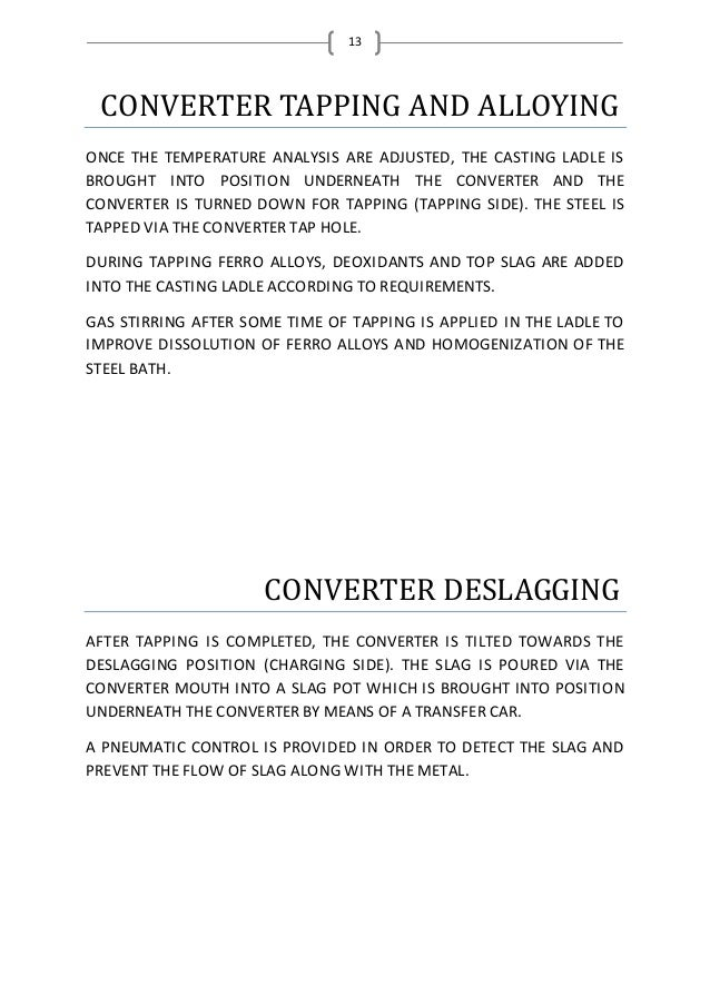 13 CONVERTER TAPPING AND ALLOYING ONCE THE TEMPERATURE ANALYSIS ARE ADJUSTED, THE CASTING LADLE IS BROUGHT INTO POSITION U...
