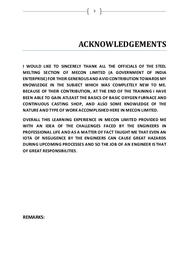 3 ACKNOWLEDGEMENTS I WOULD LIKE TO SINCERELY THANK ALL THE OFFICIALS OF THE STEEL MELTING SECTION OF MECON LIMITED (A GOVE...