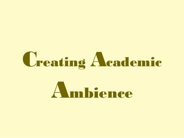 Creating Academic Ambience