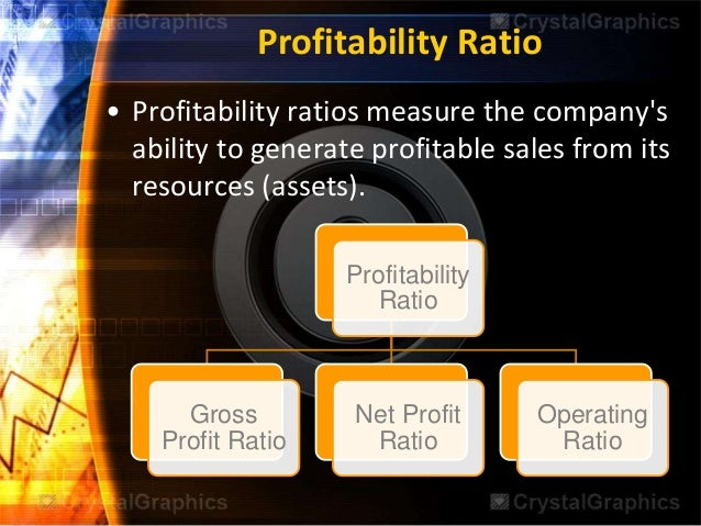 profitability ratio A review of financial ratios in the following categories: growth, price, profitability, investment, ratios of financial condition, and management efficiency.