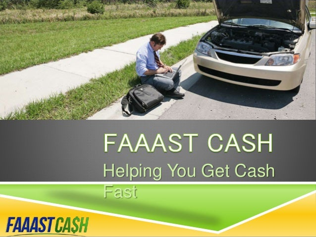 Helping You Get Cash Fast
