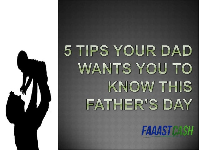  Father's Day is the time to show your dad how helpful he has been to you throughout your life.  You are never too old t...