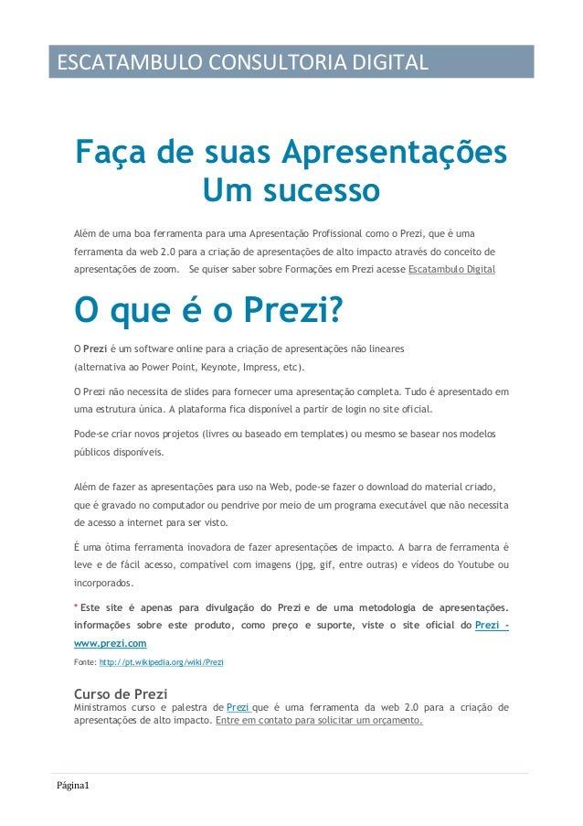 ESCATAMBULO CONSULTORIA DIGITAL   Faça de suas Apresentações           Um sucesso   Além de uma boa ferramenta para uma Ap...